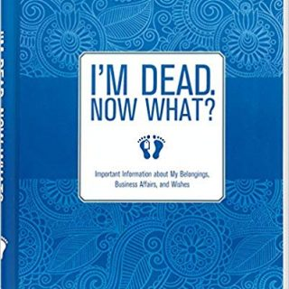 Book: I am Dead, Now What